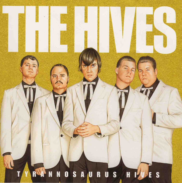 THE HIVES  Tyrannosaurus Hives, 2004, Pelle Gunnerfeldt, 29:58