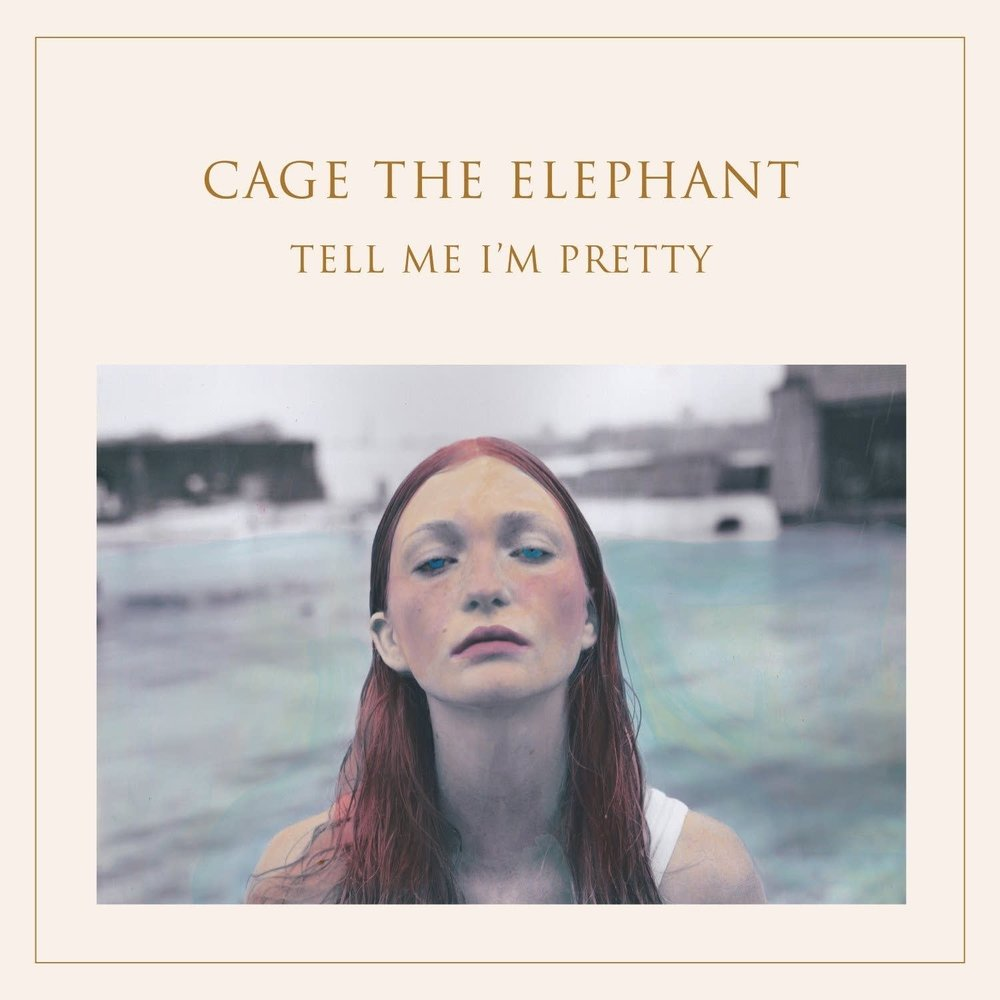 CAGE THE ELEPHANT   Tell Me I'm Pretty, 2015, Dan Auerbach, 38:11