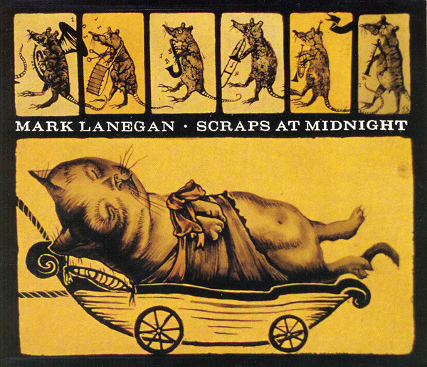 MARK LANEGAN   Scraps at Midnight, 1998, Mike Johnson, 40:00
