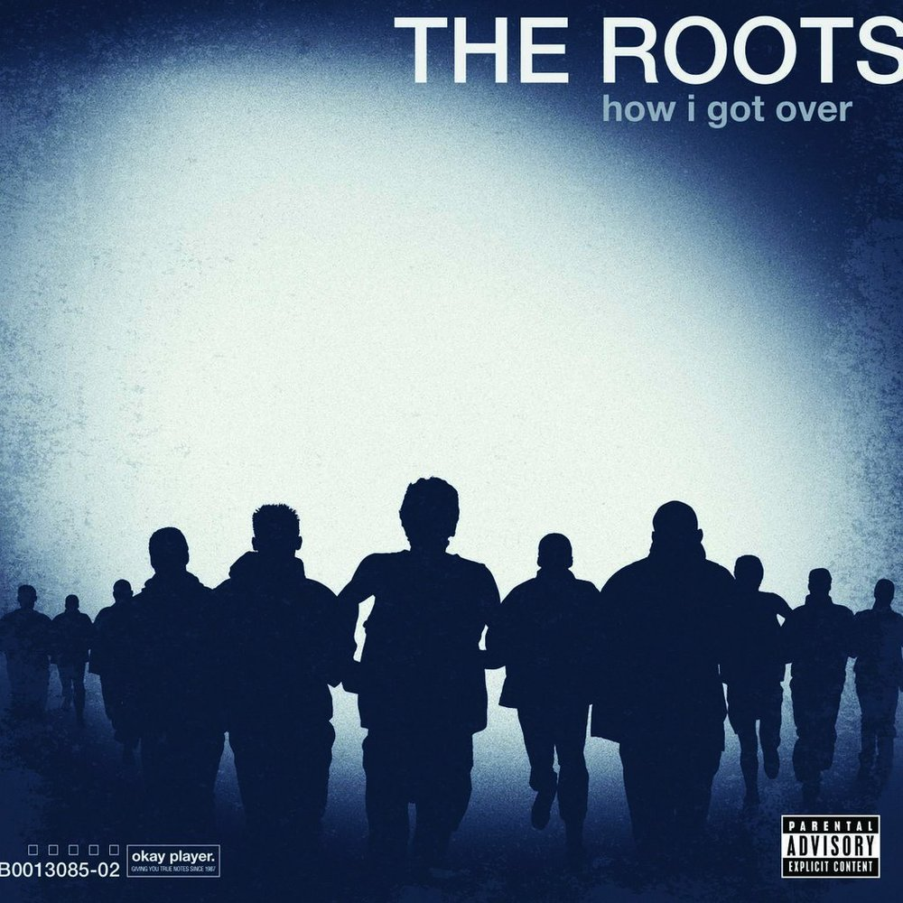 THE ROOTS   How I Got Over, 2010, Richard Nichols, Black Thought, Questlove, Dice Raw, & Rick Friedrich, 42:25