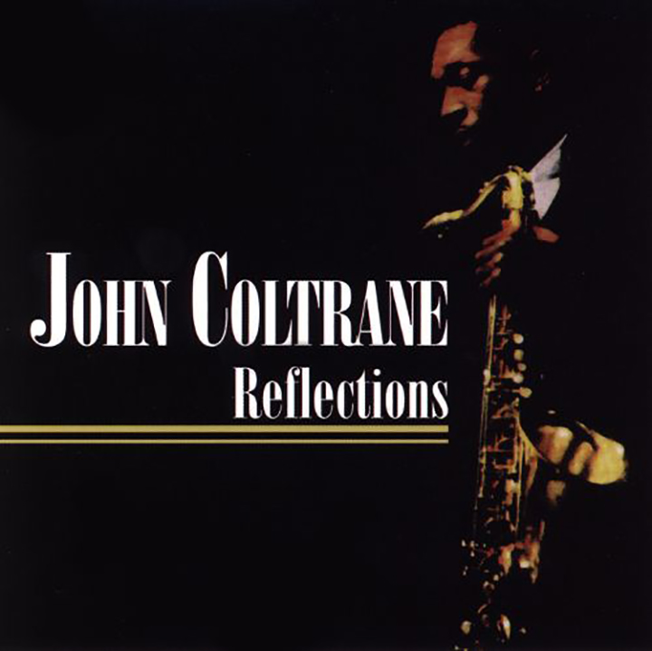 JOHN COLTRANE   Reflections Volume Two, 1982, John R. Rowland, 45:00