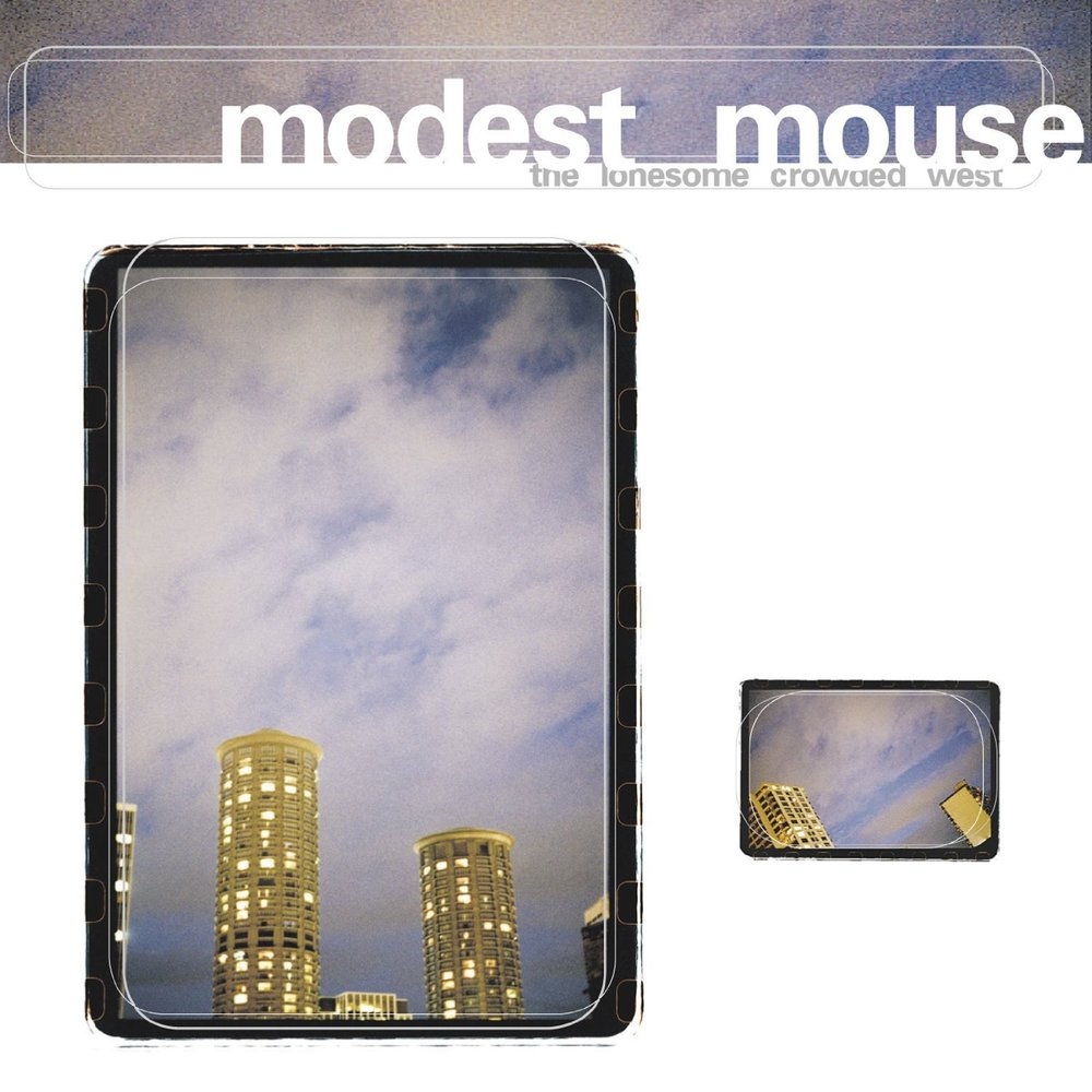 MODEST MOUSE   The Lonesome Crowded West, 1997, Calvin Johnson, Isaac Brock, & Scott Swayze, 73:58