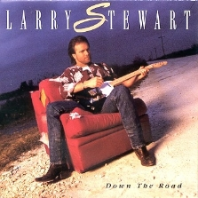 "Larry Stewart - DOWN THE ROAD  ""We Can Love"""