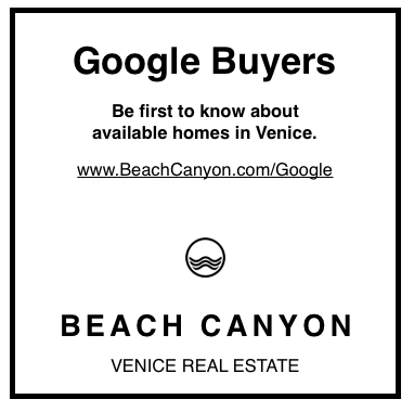 Sell my home | Venice Ca | Venice Real Estate | Google Buyers.png