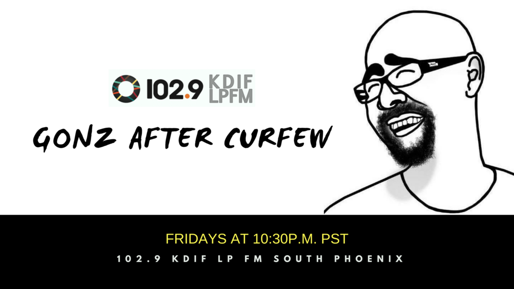 Gonz After Curfew (FRIDAYS AT 10:30PM) -