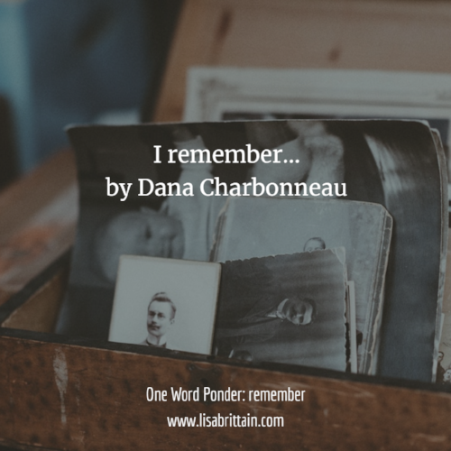 I remember by Dana Charbonneau.png