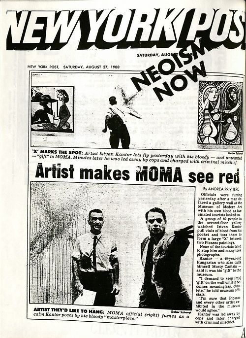 """In 1988, Istvan Kantor (working under the guise of """"Monty Cantsin"""") performed his """"MoMA Gift"""" in the museum's second floor, producing vials of blood from his bookbag, spraying them in a giant """"X"""" between two installed Picasso works, and proceeding to incant a militant text in which he donated the blood to the MoMA's collection. He performed the same act at the National Gallery of Canada (Ottawa) in 1991 and the Whitney Museum in 2014. In all cases, no other artworks were damaged."""