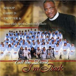 bishop larry d trotter and sweet holy spirit 2.jpg