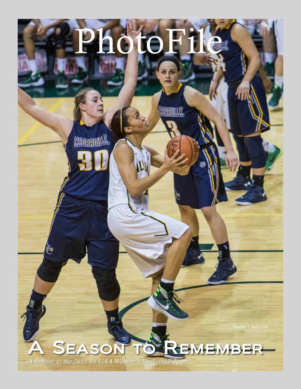 - A season to rememberThe 2015-16 University of Alaska-Anchorage (UAA) women's basketball team is featured in this PhotoFile. Mayhem characterized the smothering defense that carried the team to a 38-3 season and a trip to the NCAA D-II National Championship game. This issue is a tribute to that special team.