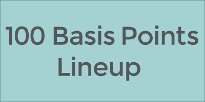 100 Basis Points Lineup