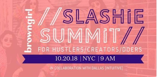 Brown Girl Magazine Slashie Summit  October 20,2018  How to Create Sustainable Purpose-Driven Brands Panel