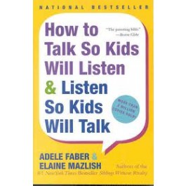 How to Talk So Kids Will Listen & Listen So Kids Will Talk.jpg