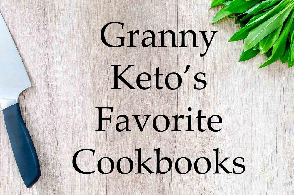 GrannyKeto.com Recipes: Favorite Cookbooks