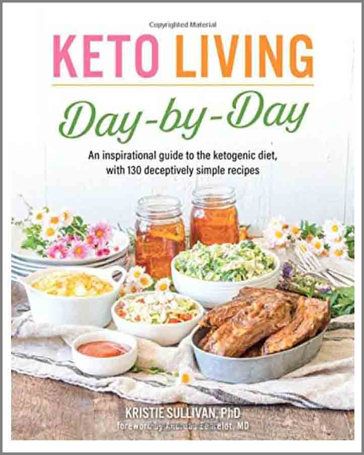 "Kristie Sullivan's new book, ""Keto Living Day-by-Day,"" is the best Keto starter book I've seen for the first 28 days of your Keto journey"