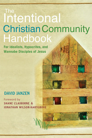 The Intentional Christian Community Handbook  - David JanzenIn the 21st century, Spirit-energized people of all ages are searching for a new (yet ancient) way of life together. A new generation of intentional communities is emerging with inspiring stories to tell of discoveries and struggles as they find their way. David Janzen, a friend of the New Monasticism movement with four decades of personal communal experience, has visited scores of communities, both old and new. This book shares the wisdom of many communities in many locales over the last half century.