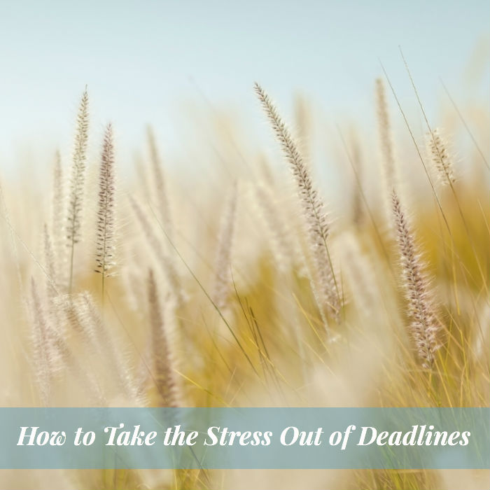 How to Take Stress Out of Deadlines