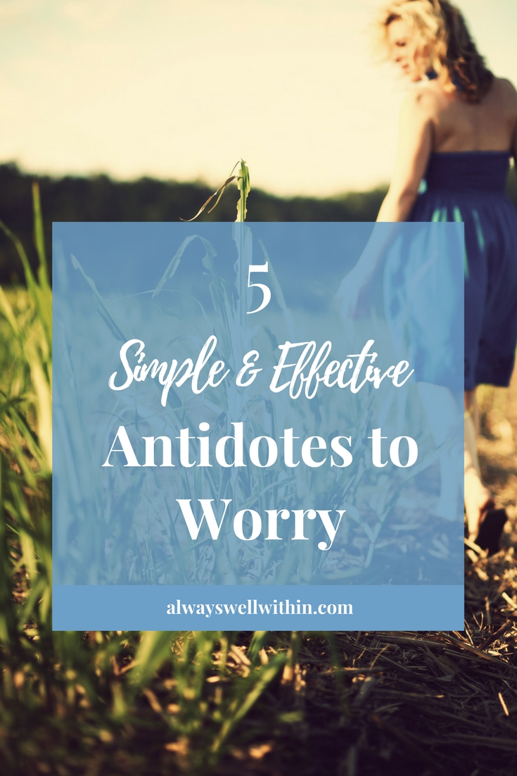 Antidotes + Remedies for Worry