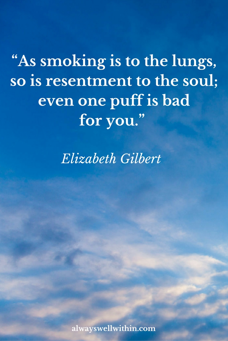 Elizabeth Gilbert Quote | The Danger of Resentment