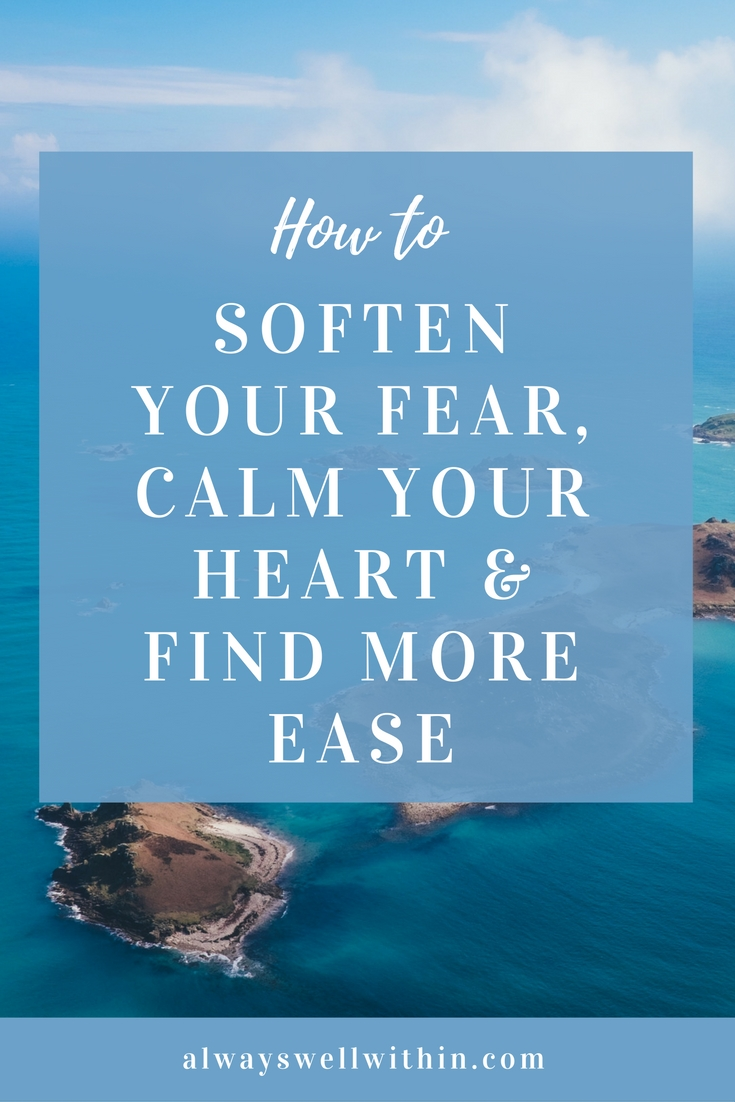 How to soften fear through body awareness.