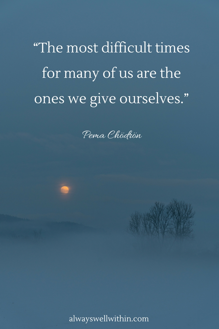 46 Pema Chodron quotes to help you overcome difficulties. #pemachodron #pemachodronquote #overcoming challenges #overcoming difficulties.