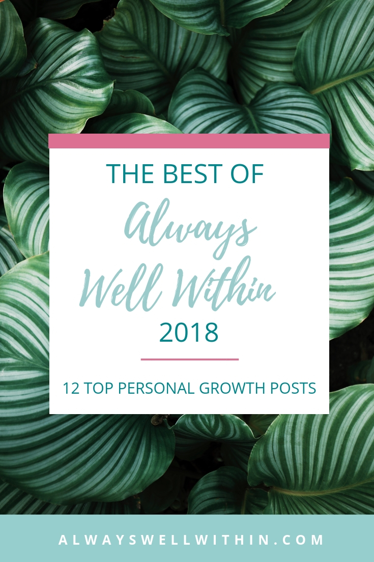 My best personal growth posts from 2018 on everything from calming stormy emotions to slowing down and enjoying life more to soothing the pain of betrayal. Want to know if you're in a codependent relationship, stuck in the drama triangle, or how to improve your communication?  Check out these posts.  You'll also learn about radical joy, how to make your goals happen, affirmations for highly sensitive people, and how to stay strong when life falls apart.  #AlwaysWellWithin #PersonalGrowth #Personal Development #SelfImprovement