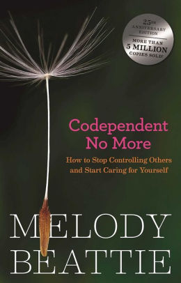 Codependent No More, How to Stop Controlling Others and Start Caring for Yourself by Melody Beattie.