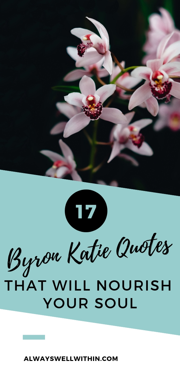 Life-Changing Quotes from Byron Katie, creator of The Work