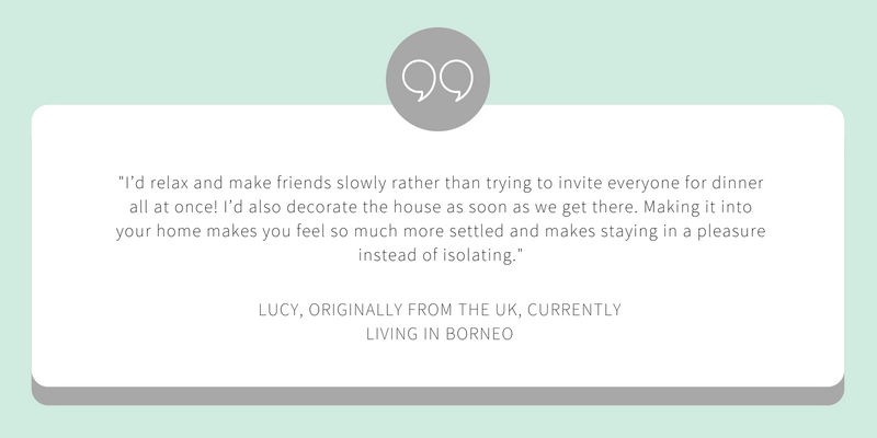_I'd relax and make friends slowly rather than trying to invite everyone for dinner all at once! I'd also decorate the house as soon as we get there. Making it into your home makes you feel so much more settled (1).png