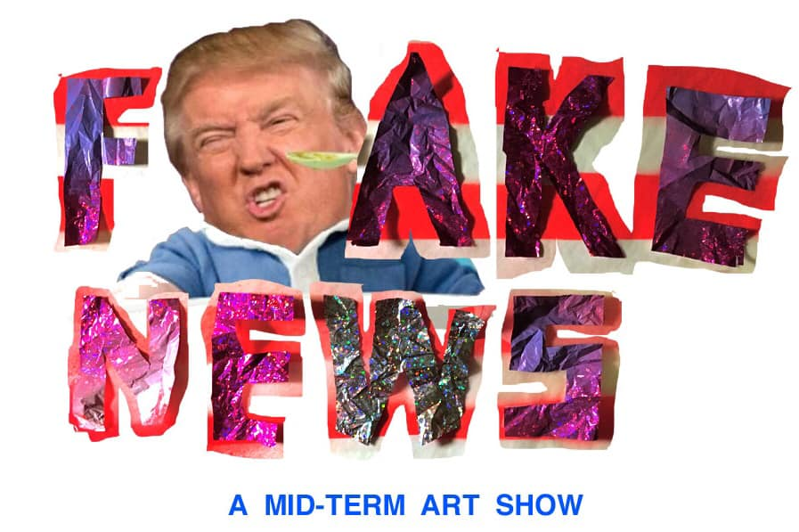 Fake News! A Midterm Art Show