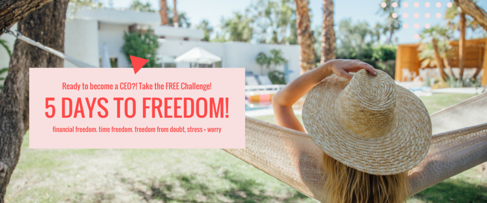 Take the FREE 5 Days to Freedom Challenge + learn how to stop working like an employee + start becoming a CEO!
