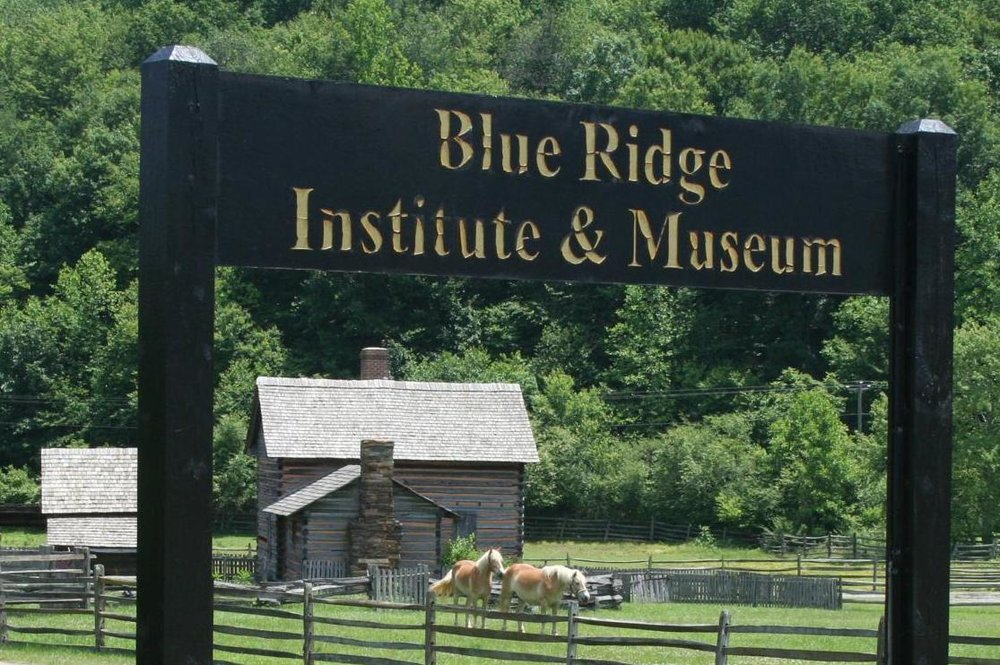 Blue Ridge Institute and Museum, at Ferrum College - www.blueridgeinstitute.org