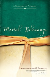 0005908_mortal_blessings_a_sacramental_farewell