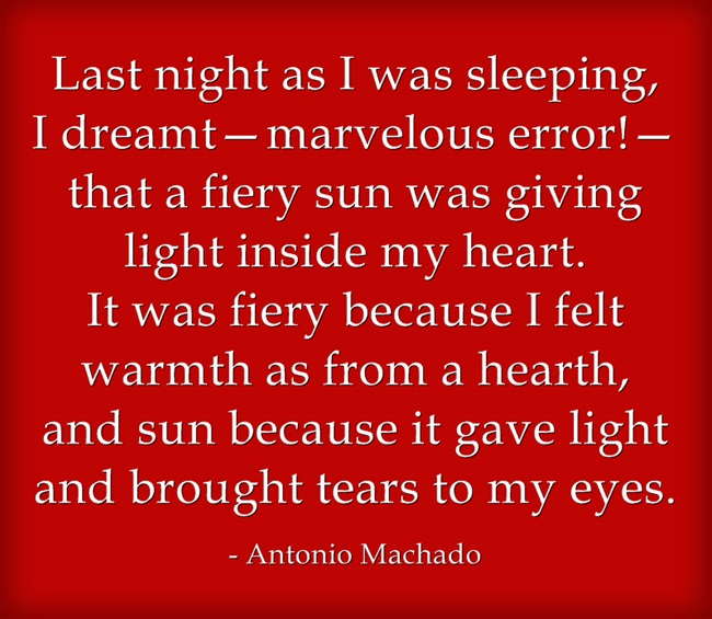 Last Night As I Was Sleeping... Antonio Machado