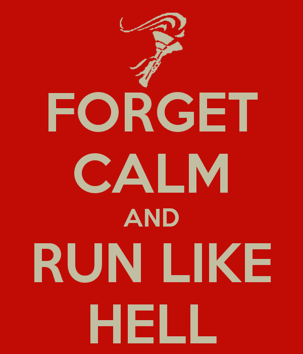 forget-calm-and-run-like-hell