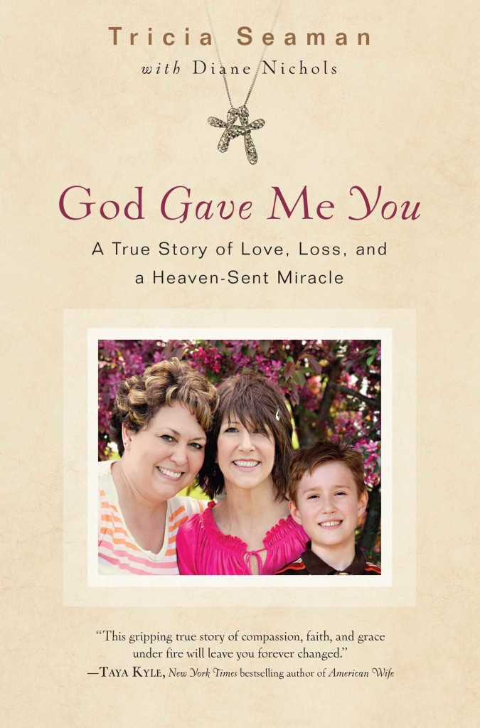 Author Tricia Seaman Registered nurse Tricia Seaman is a witness that God answers prayer—sometimes in ways we don't expect. She recently talked with Hope for Women about heaven-sent miracles and her new book, God Gave Me You.