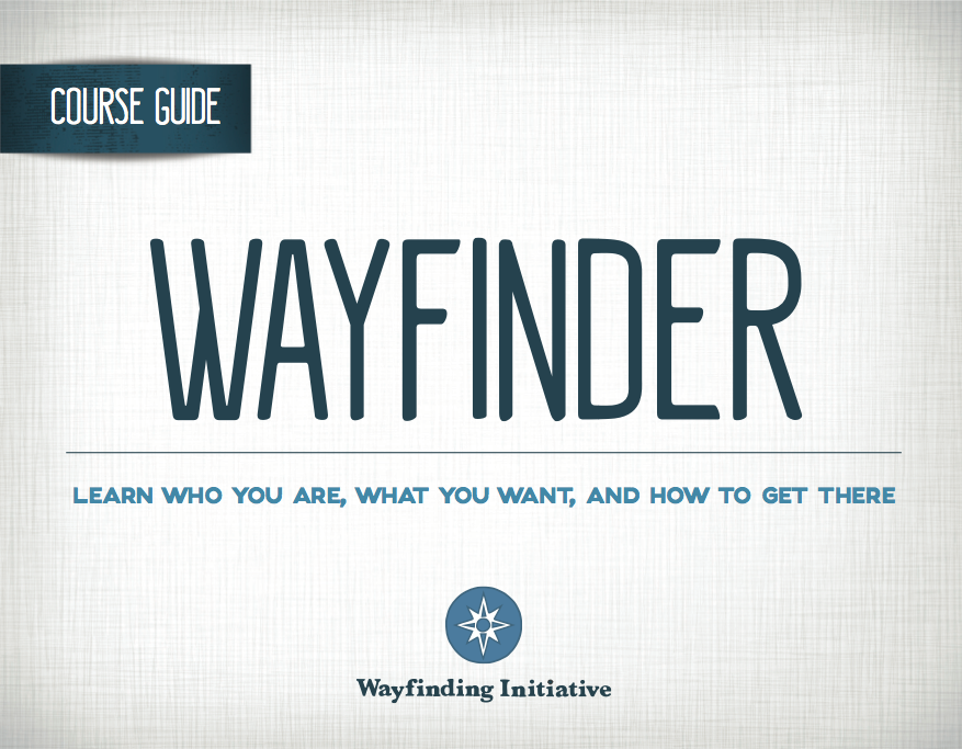 curriculum: Wayfinder - Designed for Educators in a classroom setting or individuals as a self-directed course, Wayfinder focuses on the development of self-knowledge exploring themes such as: Passion, Purpose, Values, Success, Failure & Fear, among others.