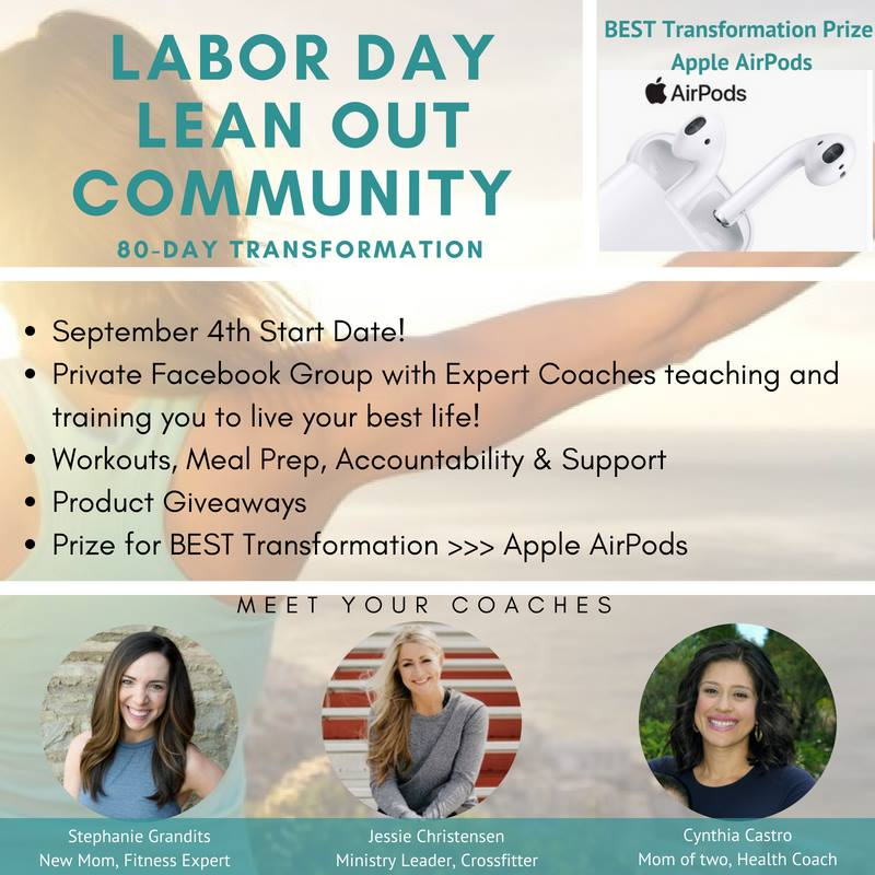 The Labor Day Lean Out is a transformation community designed to take your Health & Fitness to another level. AdvoCare has designed the perfect programs, along with transformation journals & an ideal product regimen.  We have taken this a step further by creating a Private FB group just for this challenge with specific coaching in these areas to motivate, educate and transform your fitness and lifestyle. Here are just SOME of the things the group will provide along with daily motivation and communication.  * How to burn fat effectively by managing your carbohydrates  * How to foam roll to reduce soreness and increase mobility  * Daily workout accountability with product giveaways  * Home gym- the basics you need to transform  * Prize for the best 80 Day Transformation… Apple AirPods!  * Mindset of strength training  * Easy Meal Prep ideas & Meal Prep accountability  * Why probiotics can help you lose weight  And much, much more.
