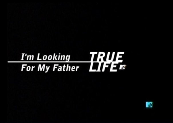 True Life: I'm Looking for my Father (2007) -
