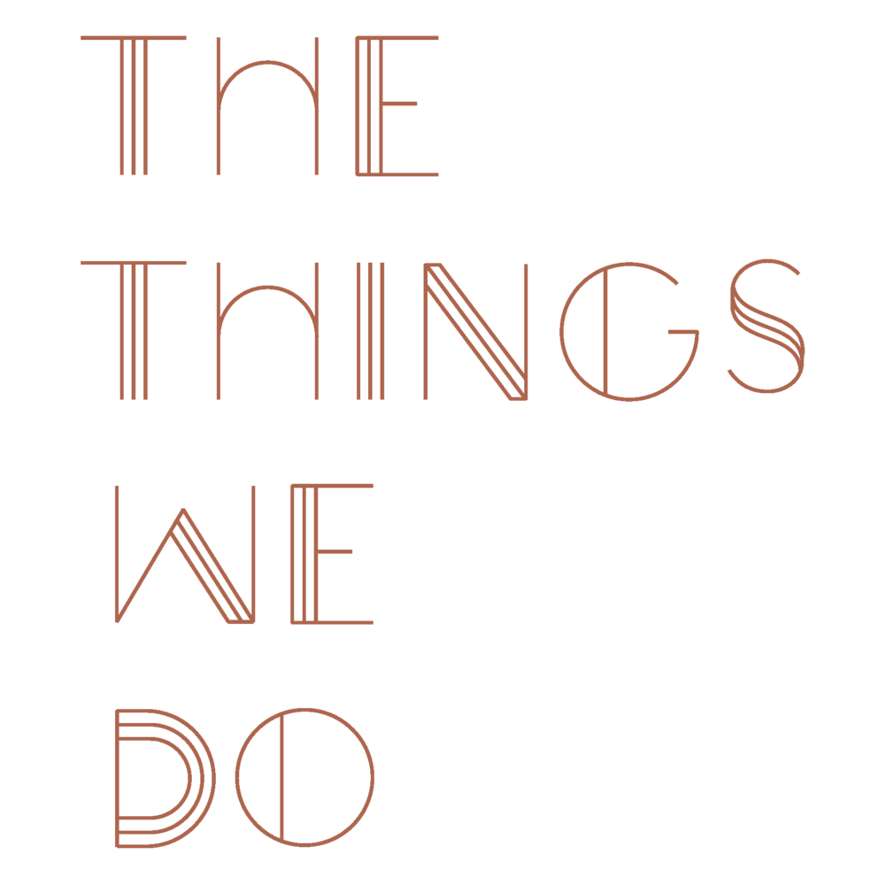 THE-THINGS-WE-DO-TYPEFACE-1.png