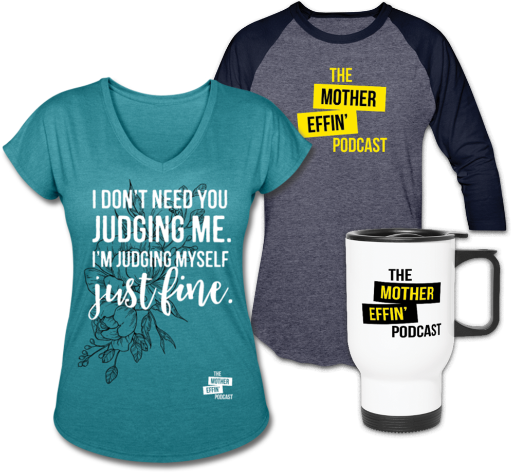 Get your Mother Effin' merch on. -