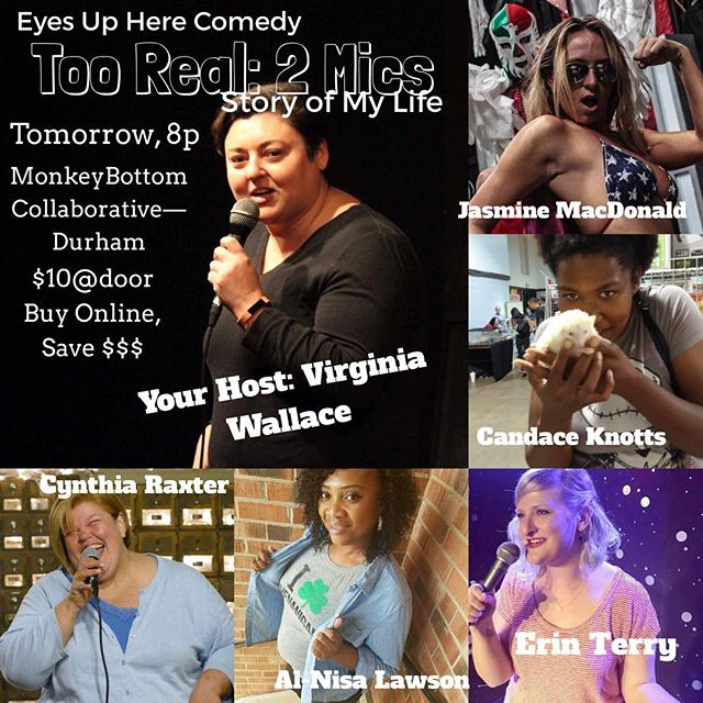 Too Real: 2 Mics is TOMORROW! 8p at Monkey Bottom Collaborative in Durham. $10 at the door or buy online NOW for a heck of a deal— peep the bio for details! #eyesupherecom #tooreal2mics