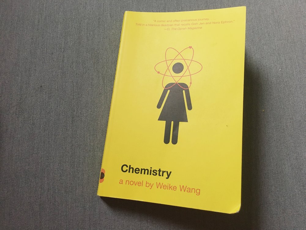 The novel  Chemistry  by Weike Wang.