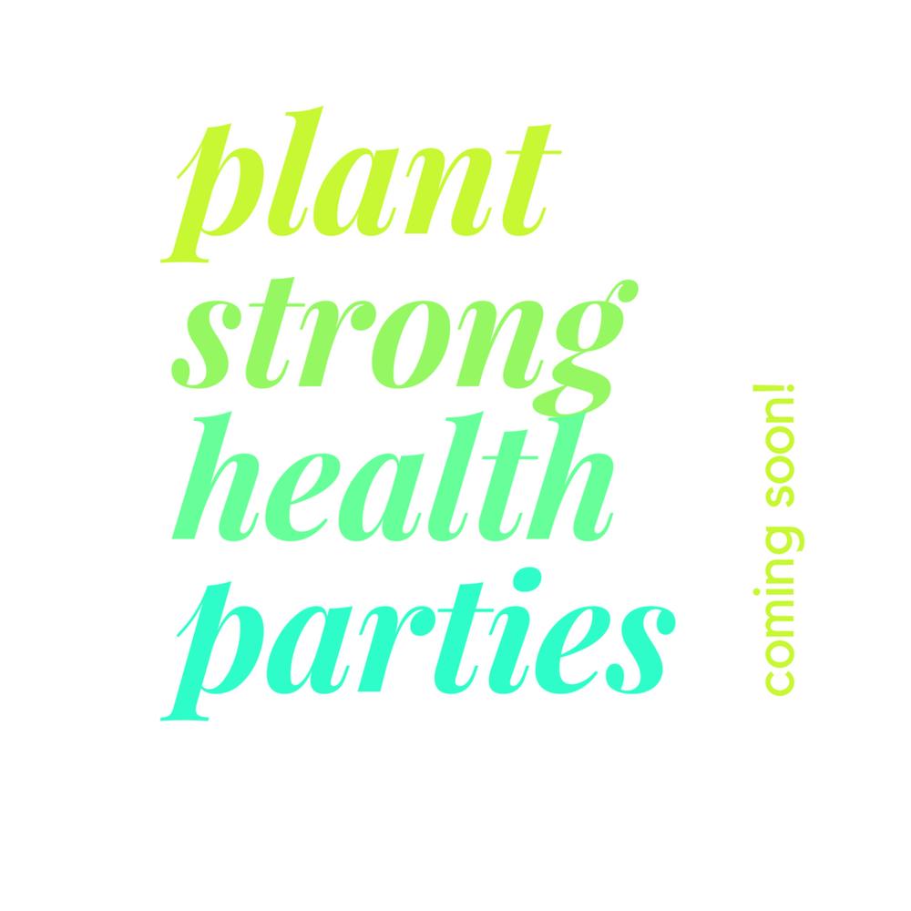 plantstrongpartiescomingsoon.png