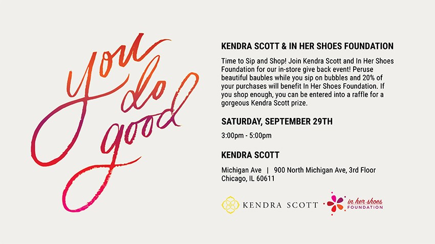 Time to Sip & Shop! Join Kendra Scott and In Her Shoes Foundation for our in-store give back event! Peruse beautiful baubles while you sip on bubbles and 20% of your purchases will benefit In Her Shoes Foundation. In you shop enough, you can be entered into a raffle for a gorgeous Kendra Scott prize.