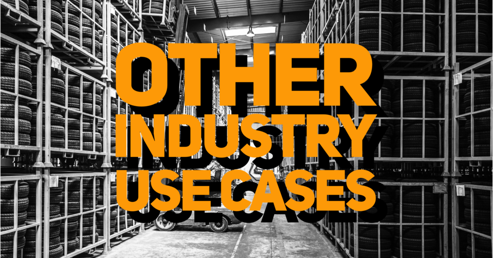 Other Industry Use Cases