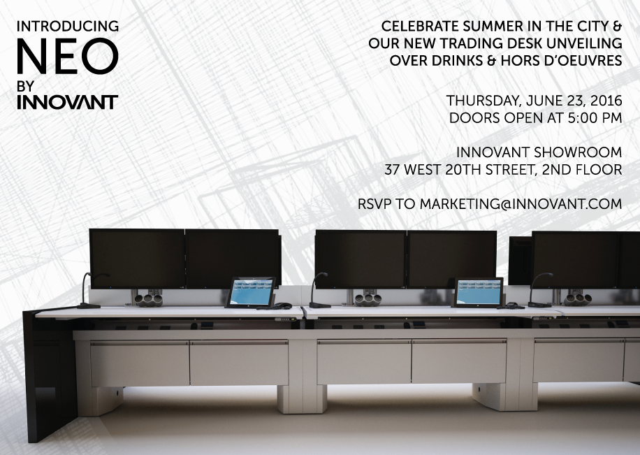 innovant-events :      Innovant invites clients and colleagues from the interiors industry to  celebrate the release of our new trading desk, NEO. Doors to our NYC  showroom open at 5 PM on Thursday, June 23rd. Stop by for cocktails and  hors d'oeuvres as we kick off the summer season!
