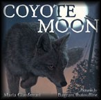 Coyote Moon - Maria GianferrariA suburban coyote treks under moonlit skies on a quest to feed her family.