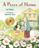 A Piece of Home - Jeri Watts When Hee Jun's family moves from Korea to West Virginia, he struggles to adjust to his new home.