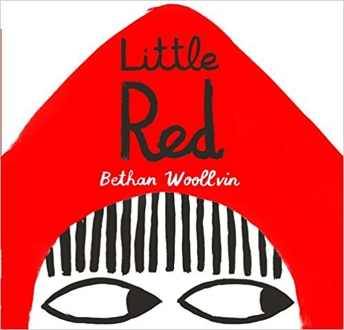 Little Red - Bethan Woollvin On her way to Grandma's house, Little Red Riding Hood meets a wolf. Now, that might scare some little girls--but not this little girl!