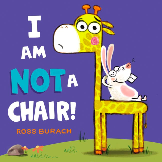 I Am Not a Chair - Ross Burach - HarperCollinsGrab the best seat in the house with this funny, touching picture book about a giraffe who keeps being mistaken for a chair!